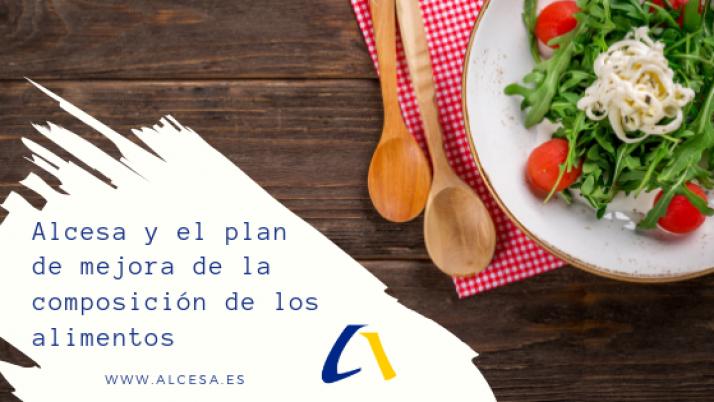 Alcesa se suma al plan de mejora de la composición de los alimentos