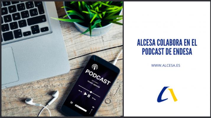 Alcesa colabora en el podcast de Endesa
