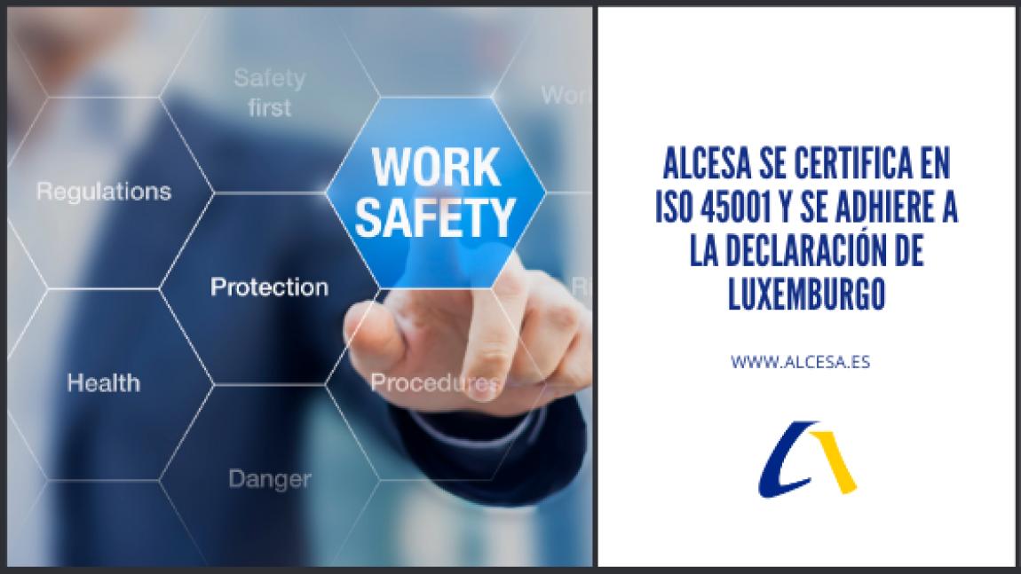 Alcesa se certifica en ISO 45001 y se adhiere a la Declaración de Luxemburgo