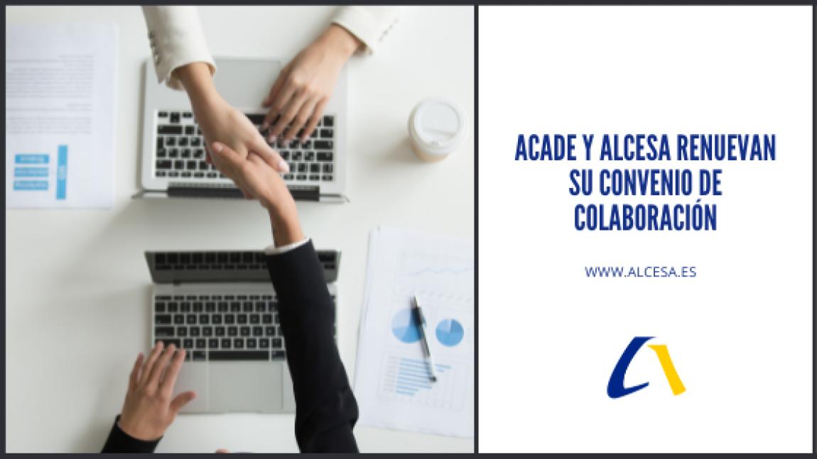 Acade y Alcesa renuevan su convenio de colaboración